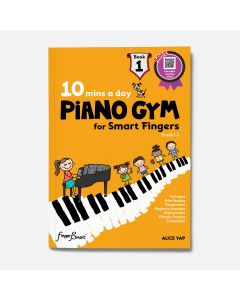 10 MINS A DAY PIANO GYM FOR SMART FINGERS BOOK 1