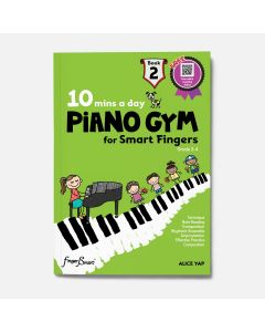 10 MINS A DAY PIANO GYM FOR SMART FINGERS BOOK 2