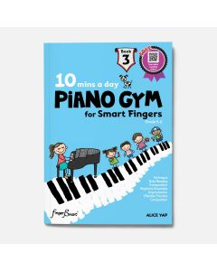 10 MINS A DAY PIANO GYM FOR SMART FINGERS BOOK 3