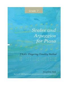 SCALES & ARPEGGIOS FOR PIANO GRADE 7 JOSEPHINE KOH
