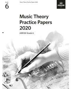 MUSIC THEORY PRACTICE PAPERS 2020 GRADE 6