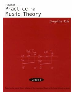 PRACTICE IN MUSIC THEORY G8 JOSEPHINE KOH 4TH REV