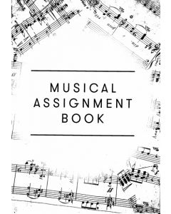 MUSICAL ASSIGNMENT BOOK