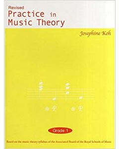 PRACTICE IN MUSIC THEORY G1 JOSEPHINE KOH 3RD REV