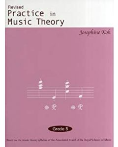 PRACTICE IN MUSIC THEORY G5 JOSEPHINE KOH 3RD REV