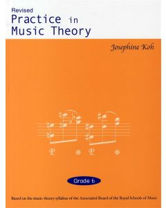 PRACTICE IN MUSIC THEORY G6 JOSEPHINE KOH 4TH REV
